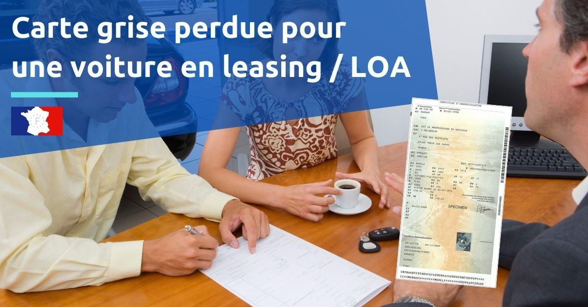 carte grise perdue pour une voiture en leasing loa