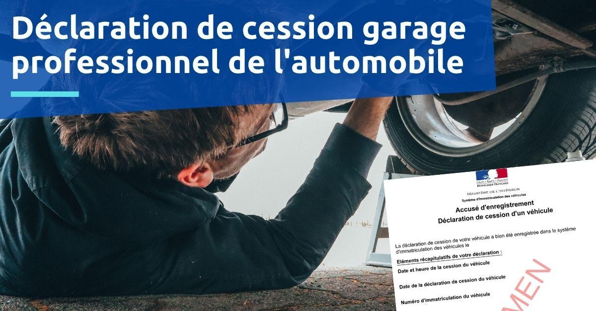 Déclaration de cession garage professionnel de l'automobile