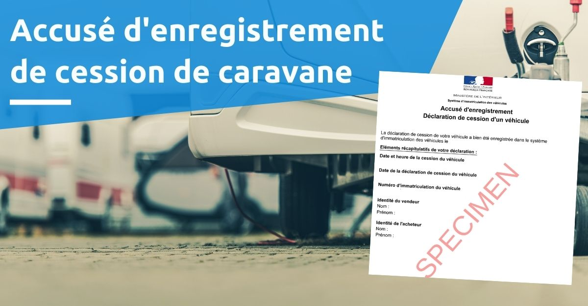 accusé d'enregistrement de cession de caravane