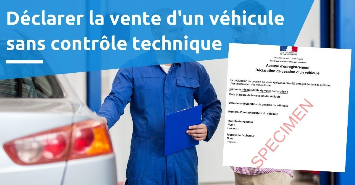 déclarer la vente d'un véhicule sans contrôle technique