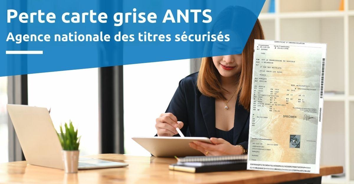 perte carte grise ANTS agence nationale des tires sécurisés