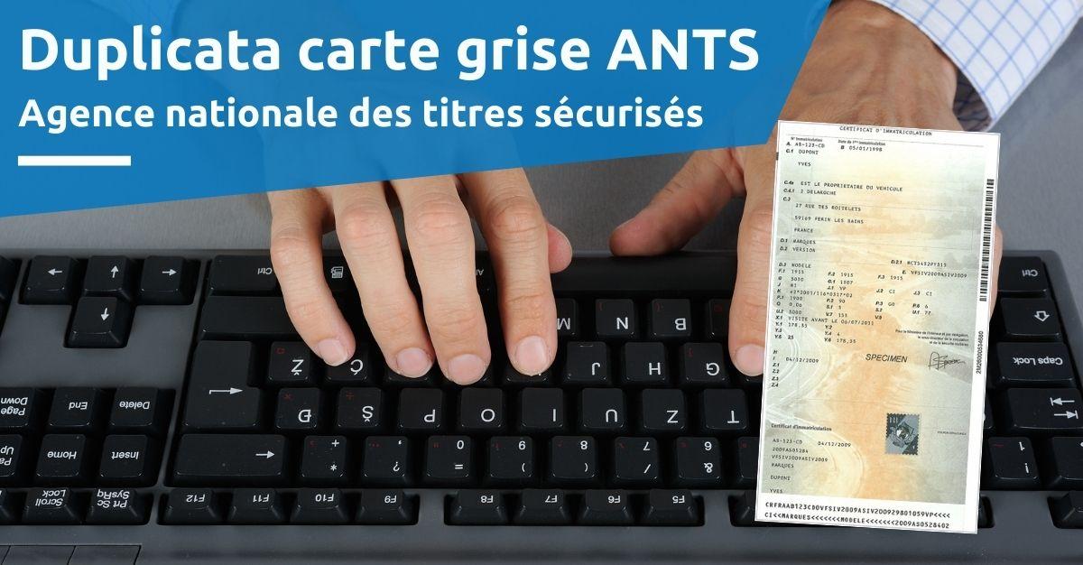 Demande de duplicata carte grise ANTS