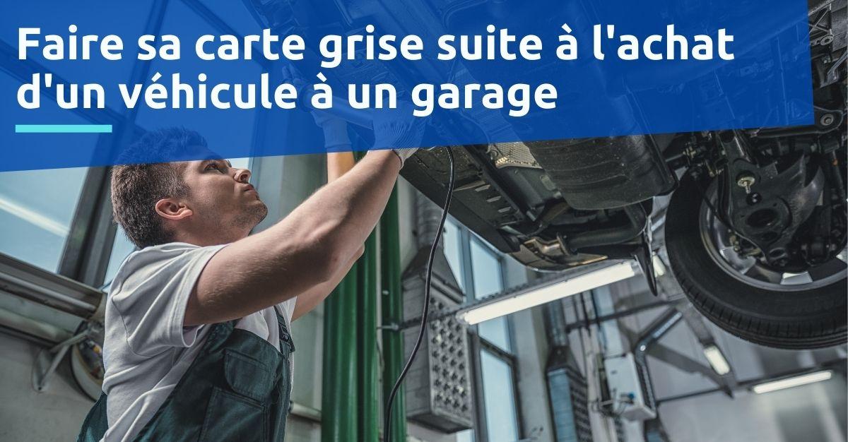 carte grise achat voiture garage