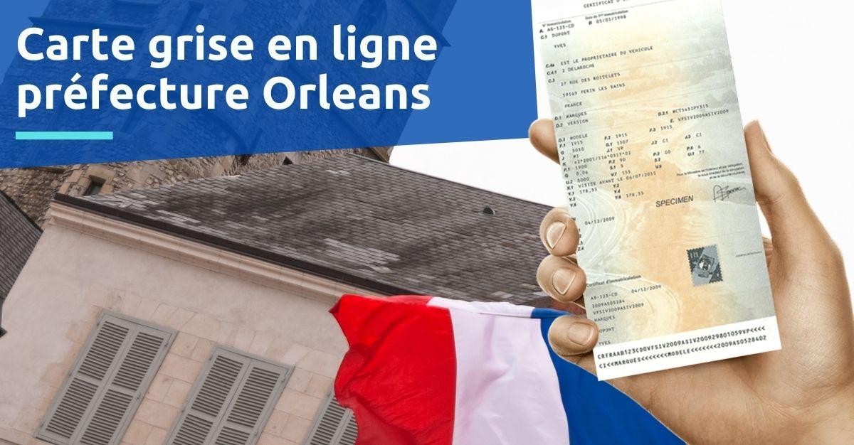 Carte grise préfecture de Orleans