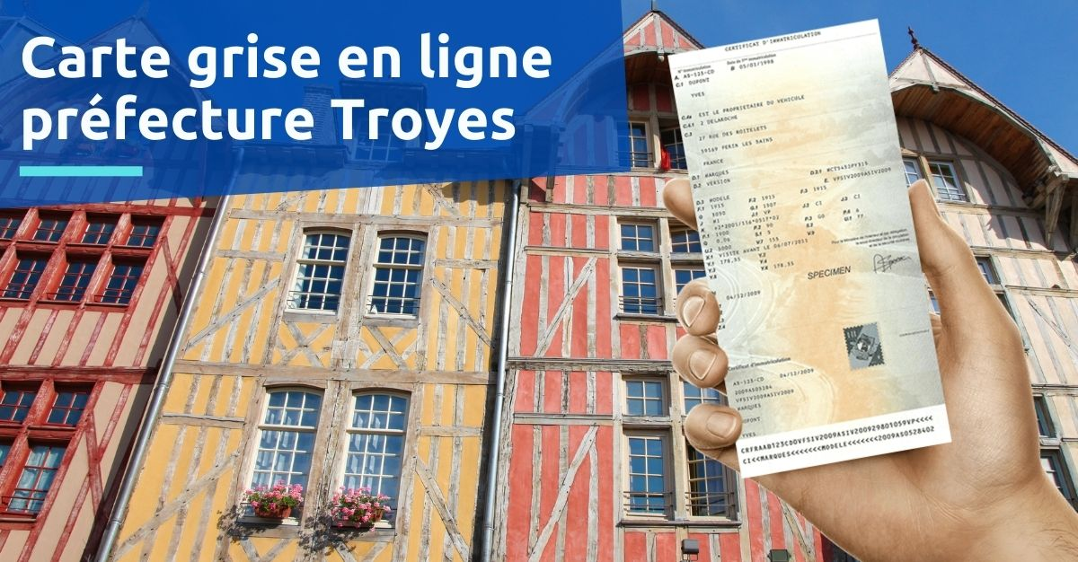 Préfecture Troyes carte grise
