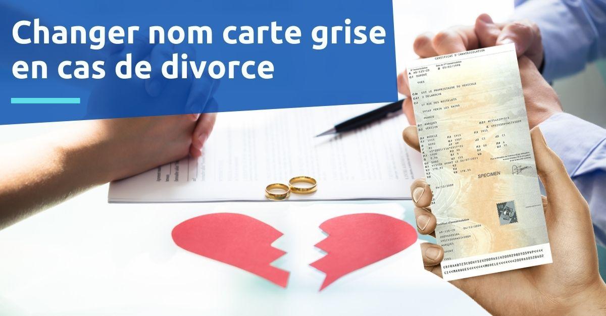 changement nom carte grise divorce