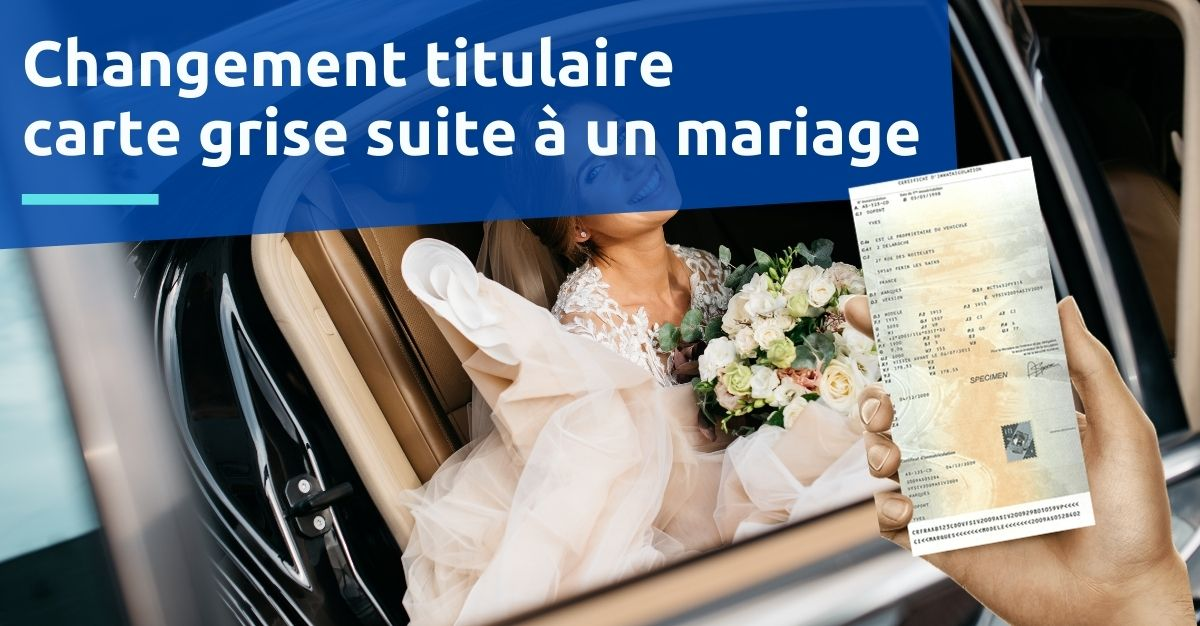 changement titulaire carte grise mariage