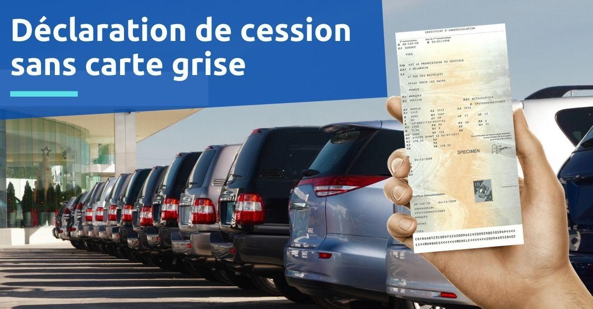 Declaration De Cession Sans Carte Grise Comment Faire