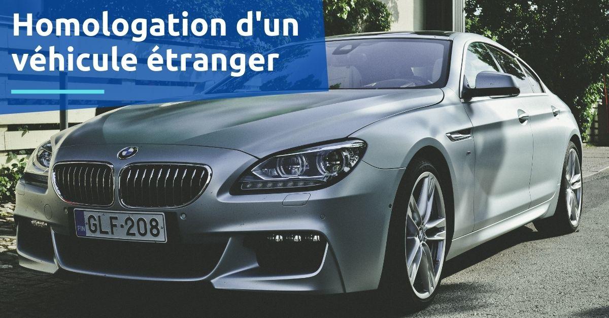 homologation d'un véhicule étranger
