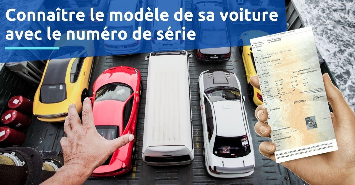 Connaître le modèle de sa voiture avec le numéro de série