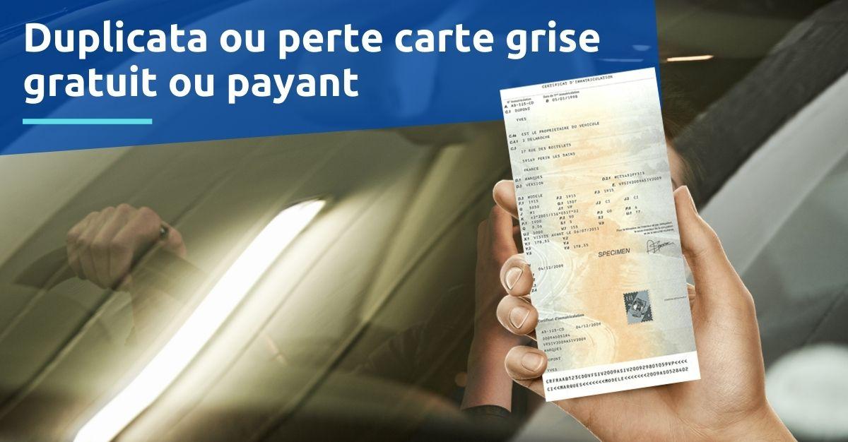 Duplicata ou perte carte grise gratuit ou payant