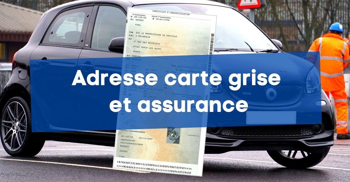 Carte grise et assurance, adresse différente