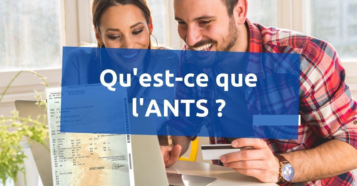 Qu'est-ce que l'ANTS ?