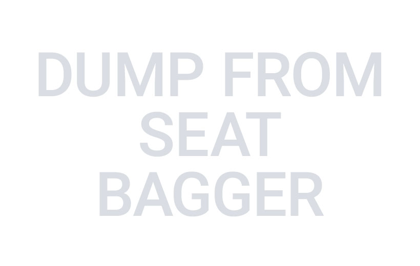dump from seat bagger text in gray on white background