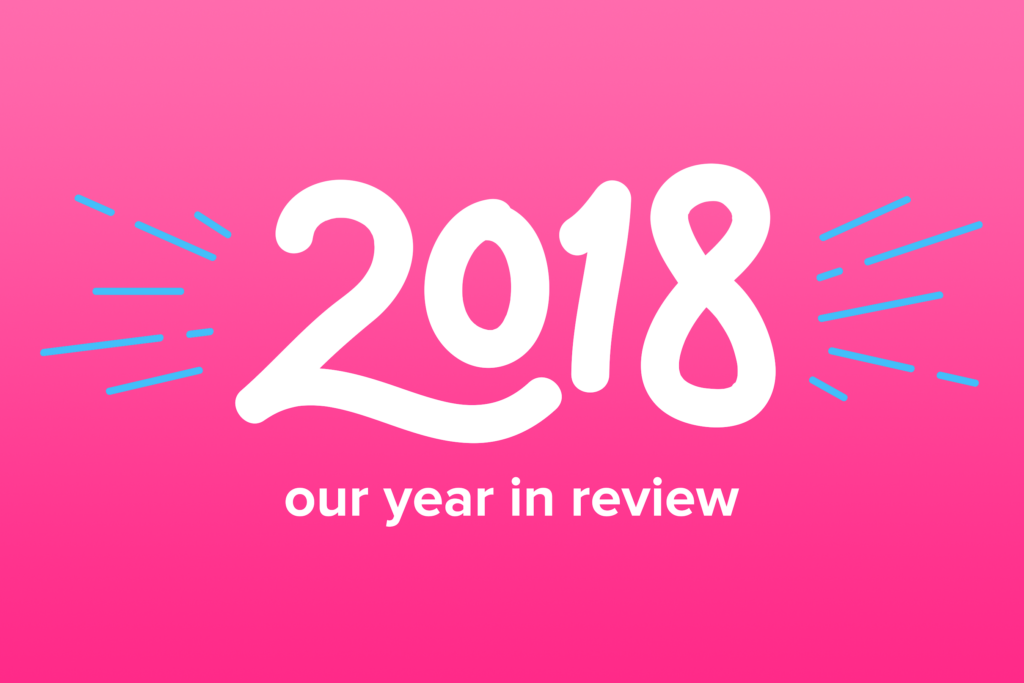 Happy New Year! Our 2018 Year in Review