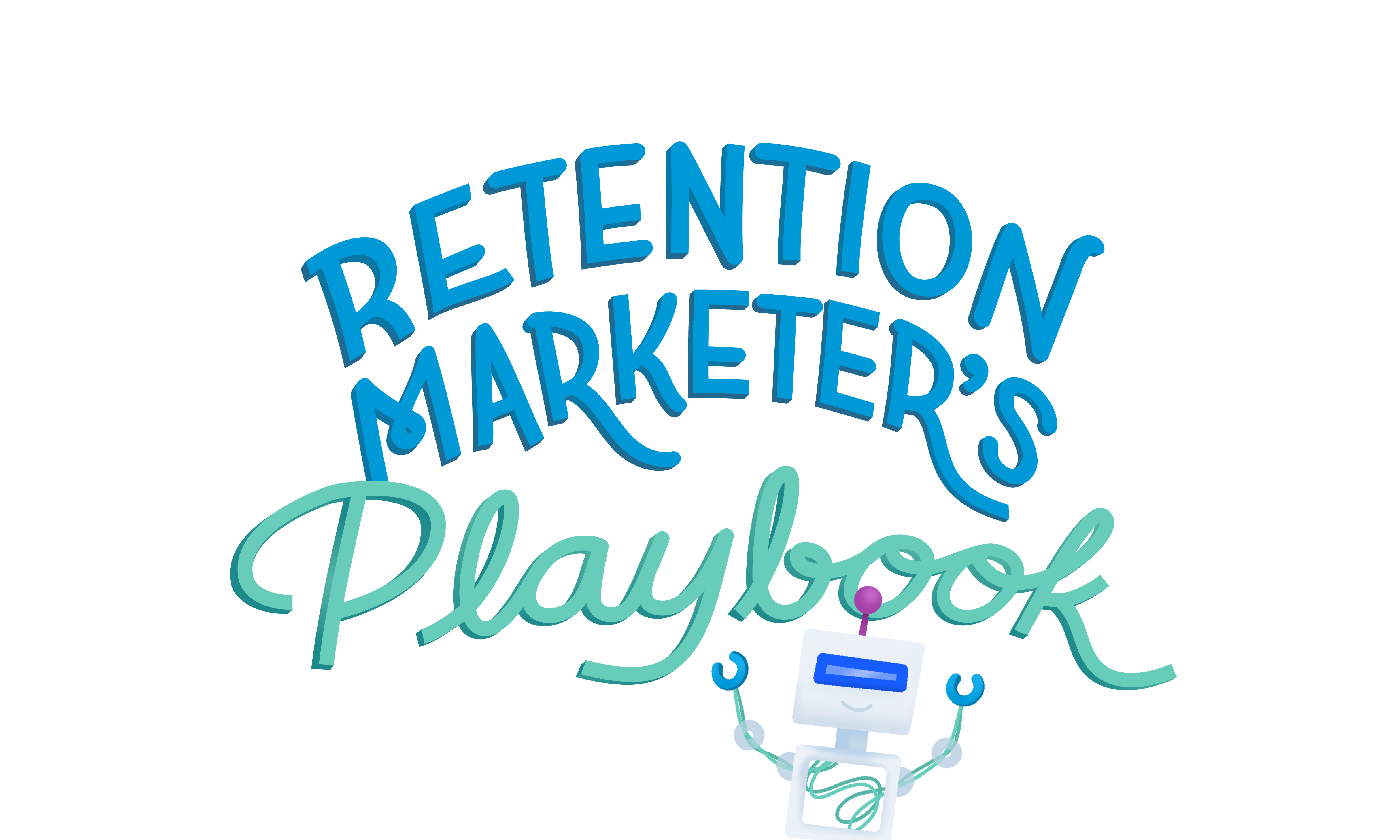 The Retention Marketer's Playbook
