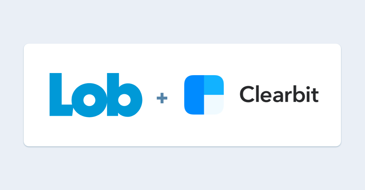 How to Use Lob and Clearbit to Enrich Marketing Campaigns