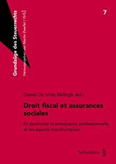 Droit fiscal et assurances sociales, en particulier la prévoyance professionnelle et les aspects transfrontaliers