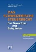Das schweizerische Steuerrecht –Grundriss + Aufgaben und Lösungshinweise