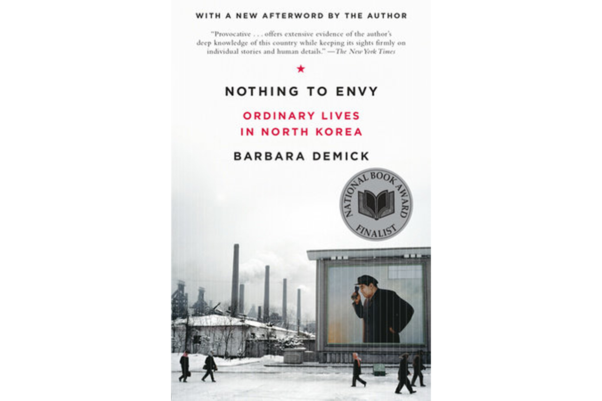 Book cover of Nothing to Envy: Ordinary Lives in North Korea by Barbara Demick