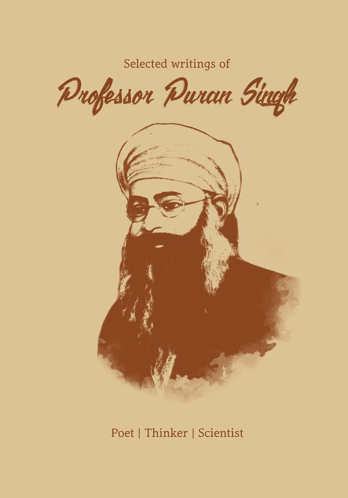 Selected writings of Professor Puran Singh (Shipped Only to USA)
