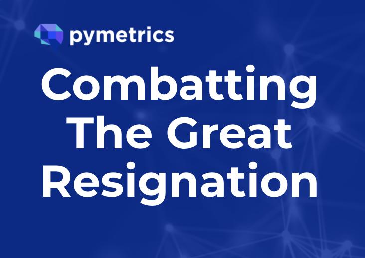 pymetrics combat the great resignation webinar