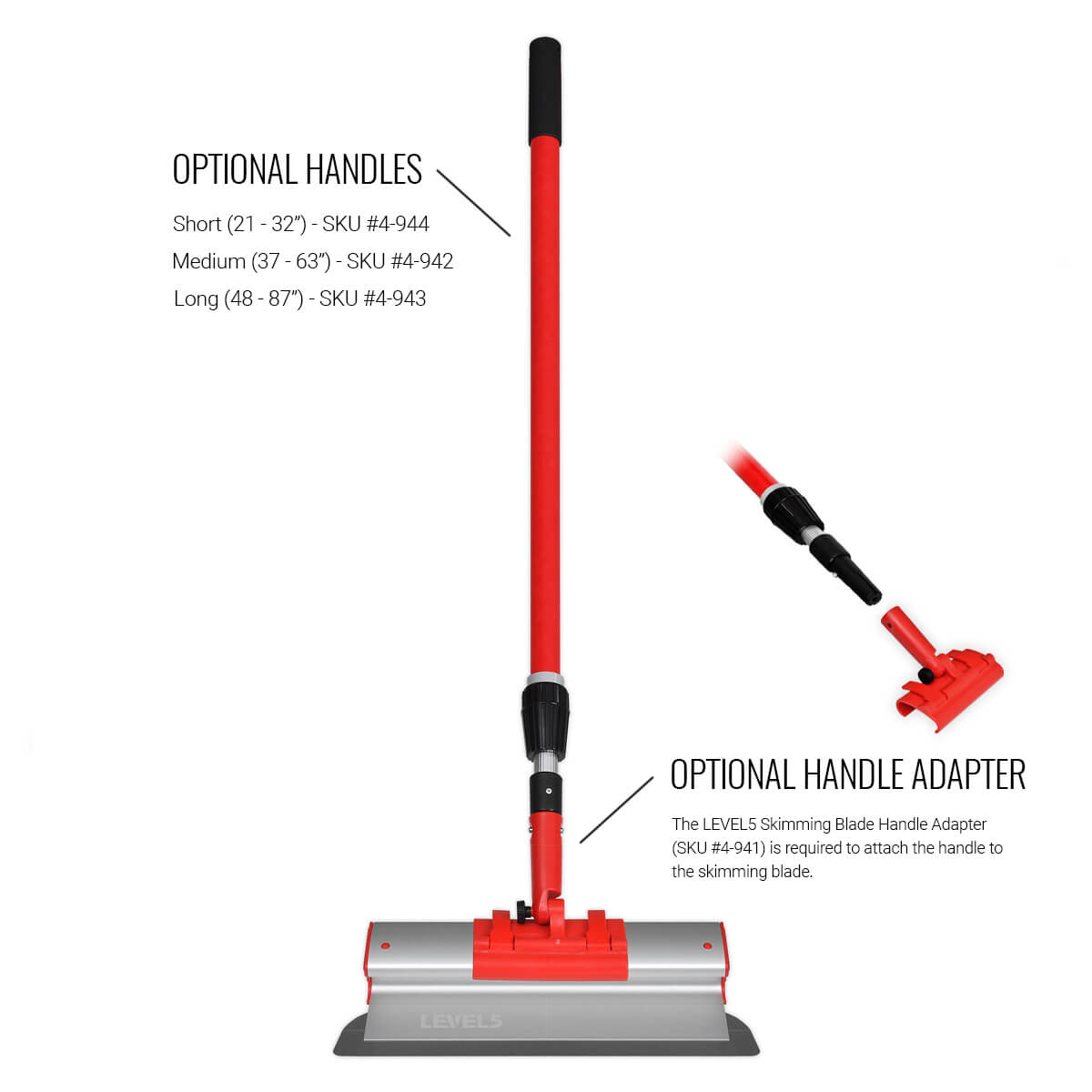 """There are three lengths of extendable skimming blade handles available for the 16"""" LEVEL5 skimming blade."""