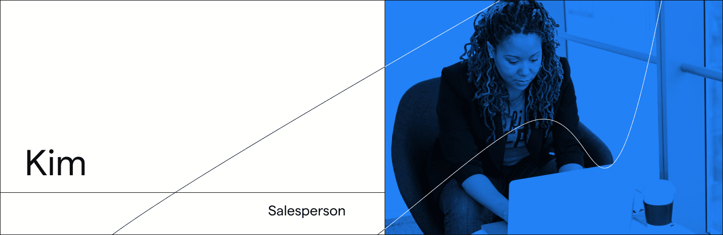 Kim, a salesperson selling, not doing repetitive data entry tasks