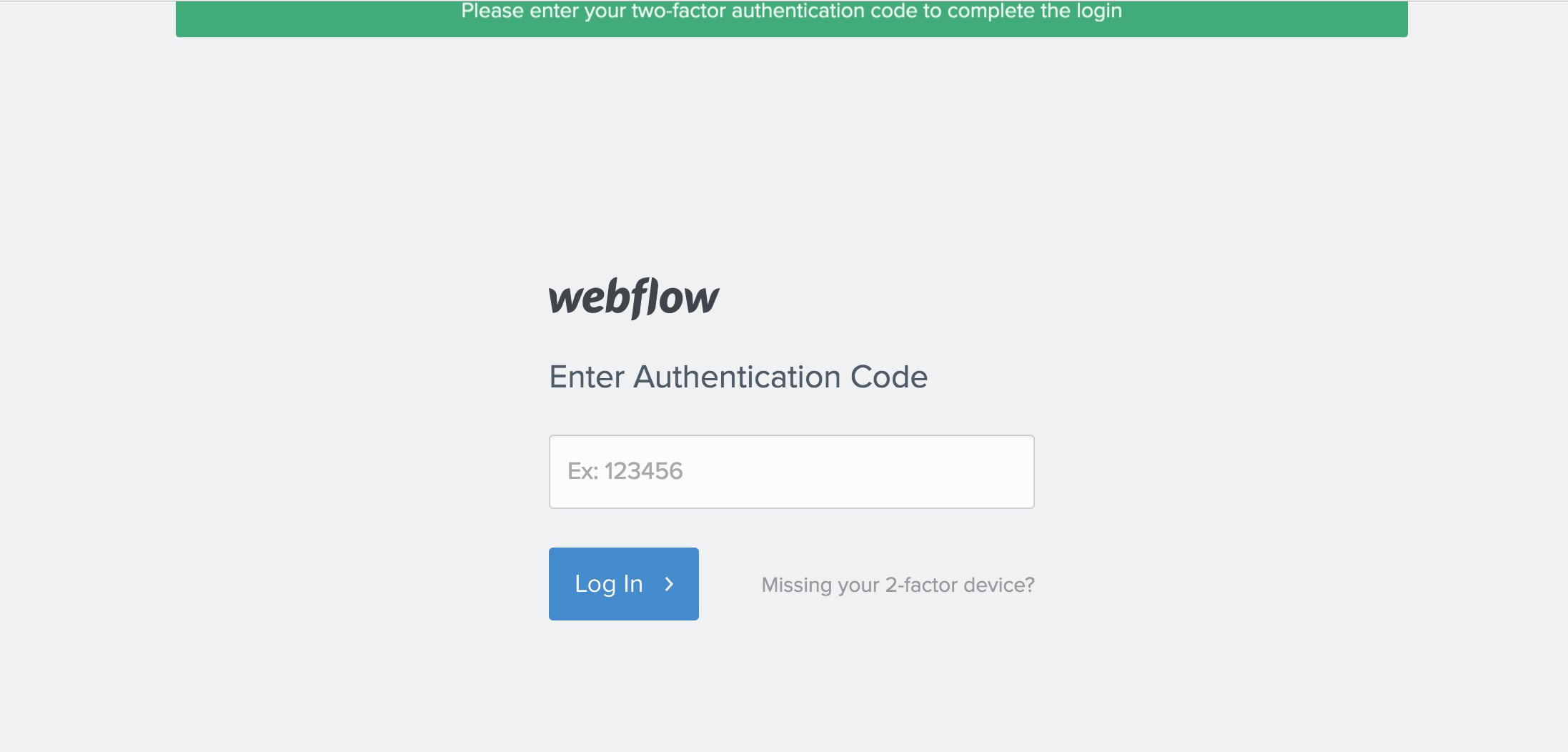 Upon log in, you'll need to enter your current authentication code.