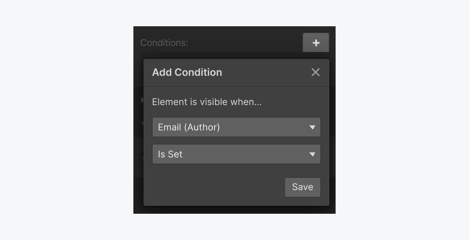 The Add condition panel includes two dropdown menus for Element is visible when. The condition settings include Email (Author), Is set. A save button is at the bottom of the panel.