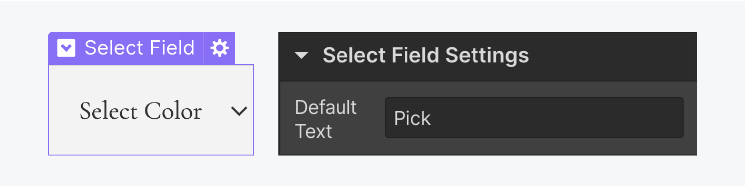 """On the left, a select field is selected. On the right, the settings panel of the select field is filled out with the word """"Pick"""" replacing the previous default text """"Select""""."""