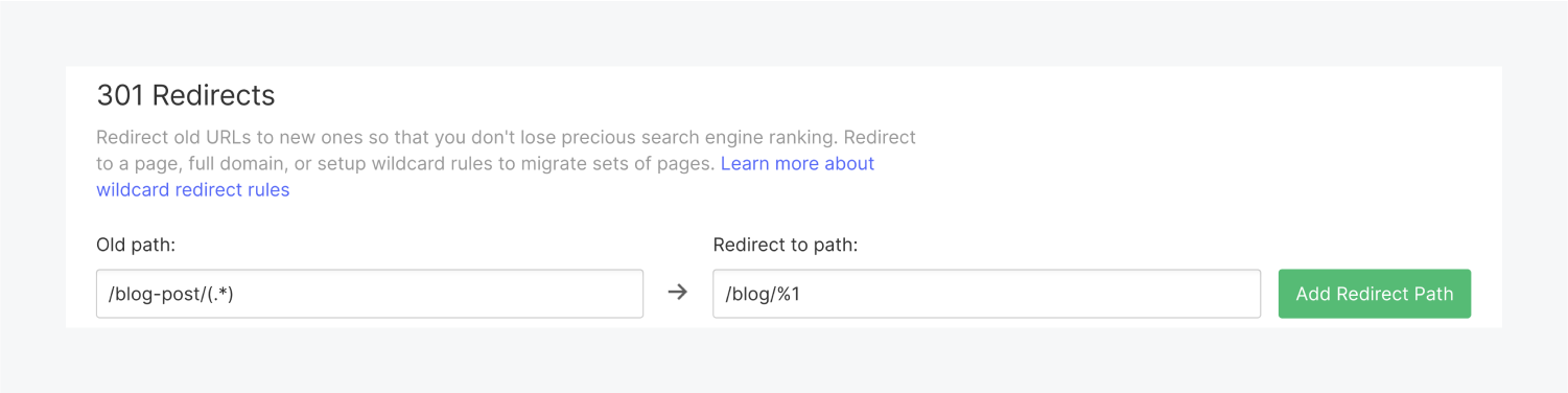 """The 301 Redirects section displays an old path text input field and a Redirect to path text input field. A green """"Add redirect path"""" button is on the right side of the section.d"""