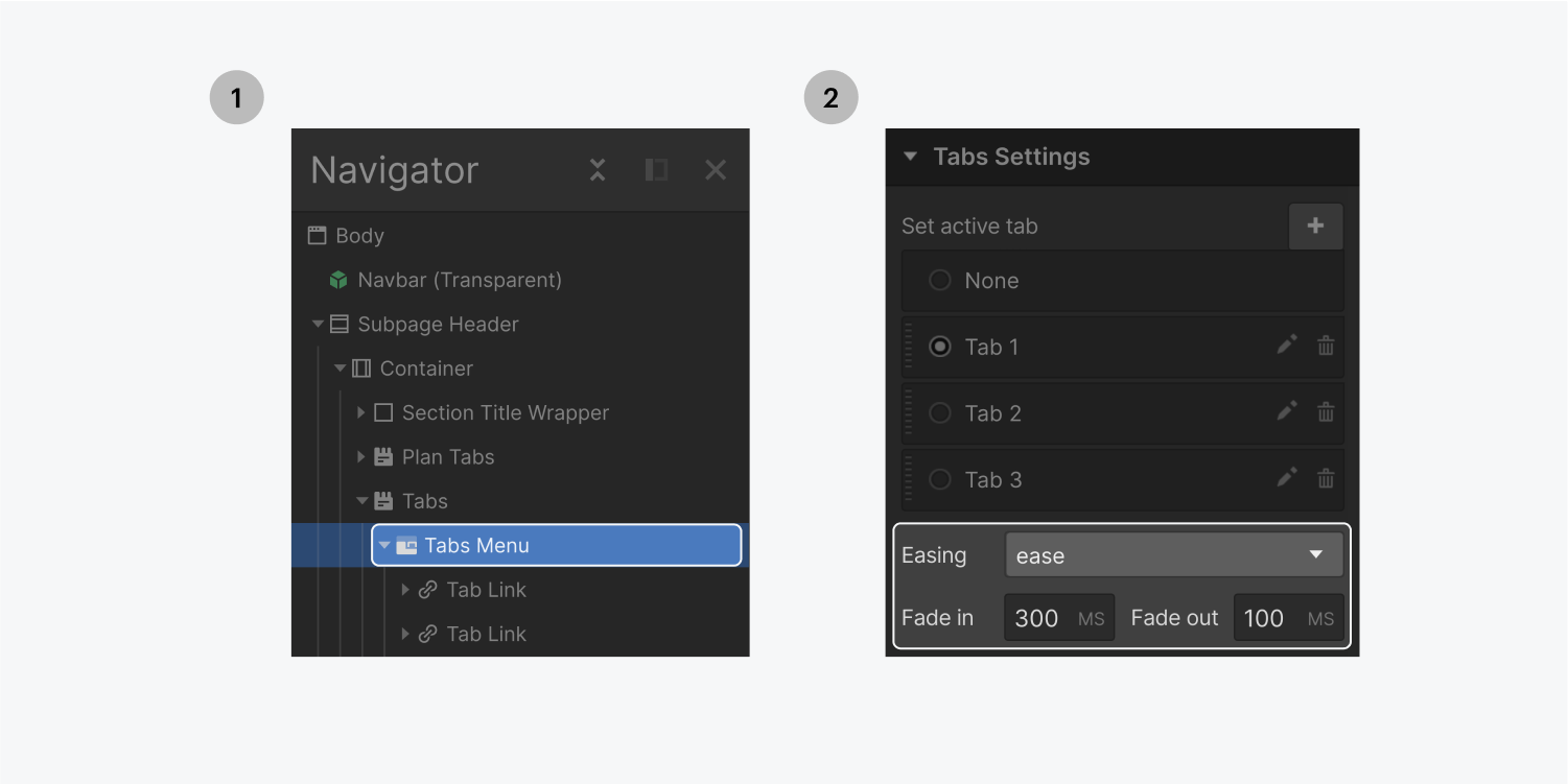 Step one on the left, select the tabs menu from the navigator panel. Step two on the right, edit the Easing in the tabs settings panel. a