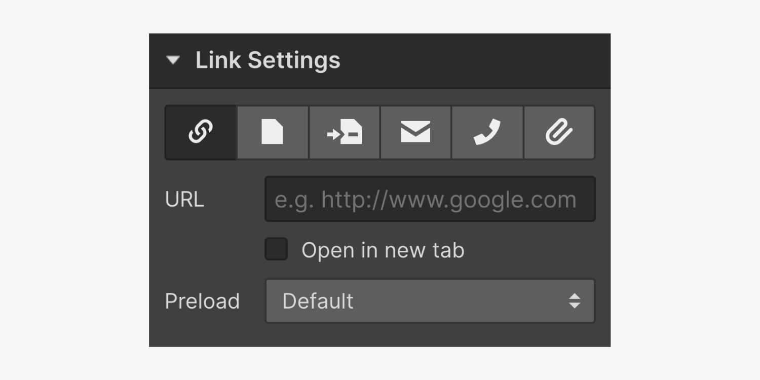 """The link settings panel displays six link style buttons, a URL text input field, a check box for """"Open in new tab"""" and a dropdown menu for Preload."""