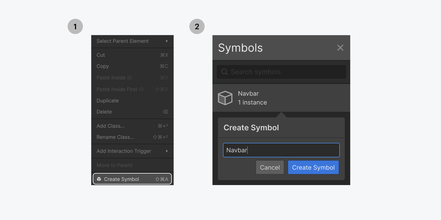 Step one on the left, select the Create symbol from the container settings after right clicking. Step two on the right side, name new symbol Navbar.