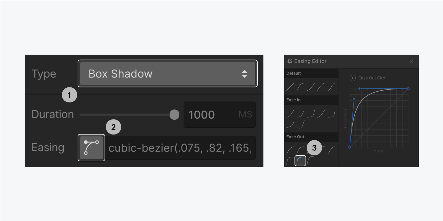 Step one and two on the left, select box shadow from the Type dropdown menu and click the easing button. Step three on the right, select the ease out circular button under the East Out section.