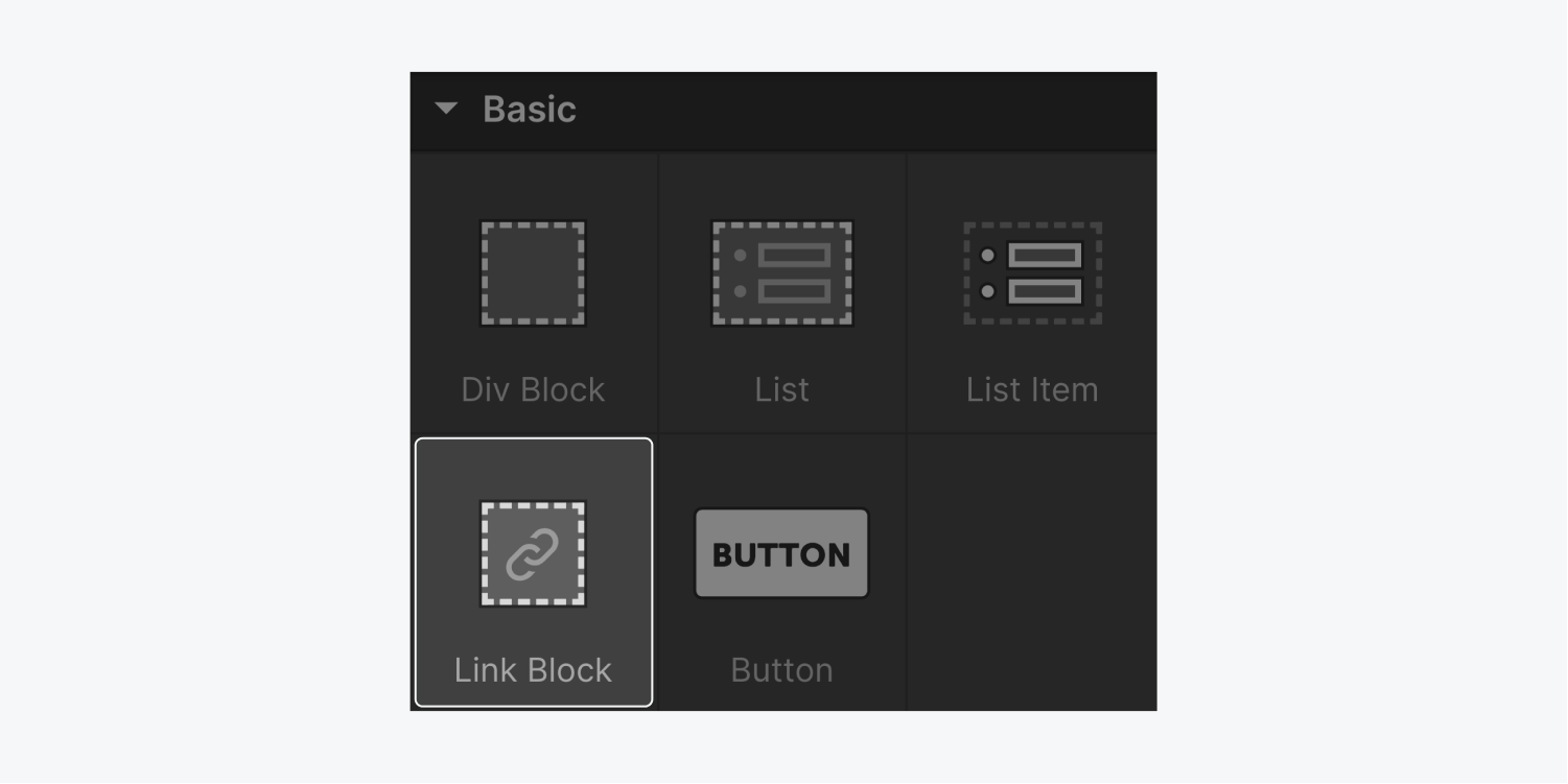 The five elements that are included in the Basic section are Div Block, List, List item, Link Block (highlighted) and Button.