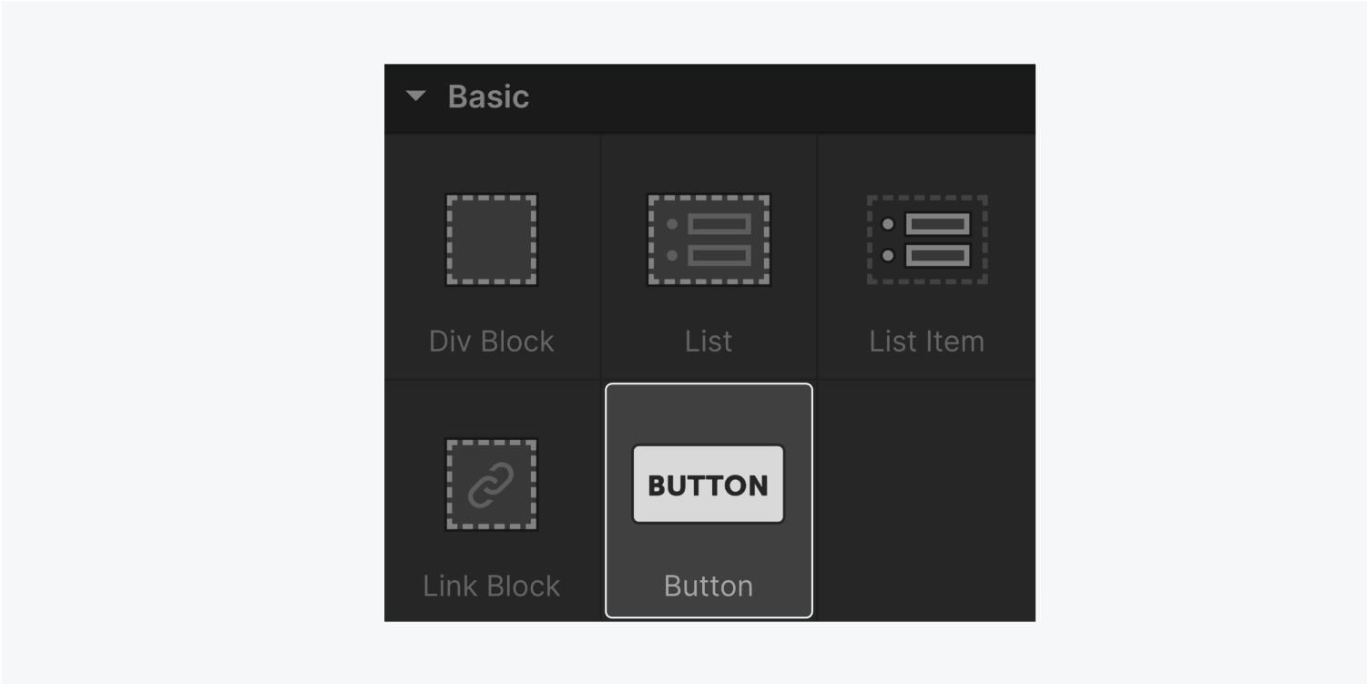 The five elements that are included in the Basic section are div block, list, list item, link block and button (highlighted.)