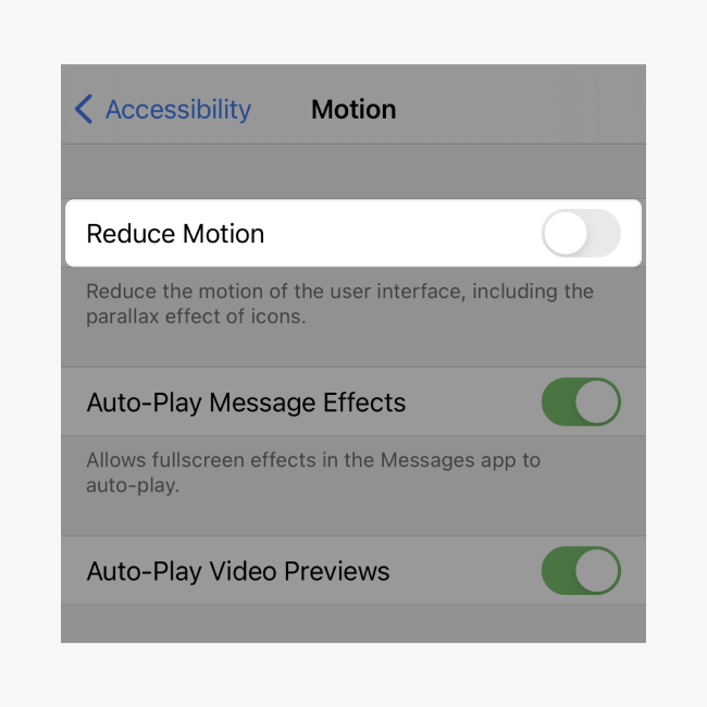 """To keep smooth scrolling on iOS devices, go to Settings > Accessibility > Motion and set the """"Reduce Motion"""" toggle to OFF."""
