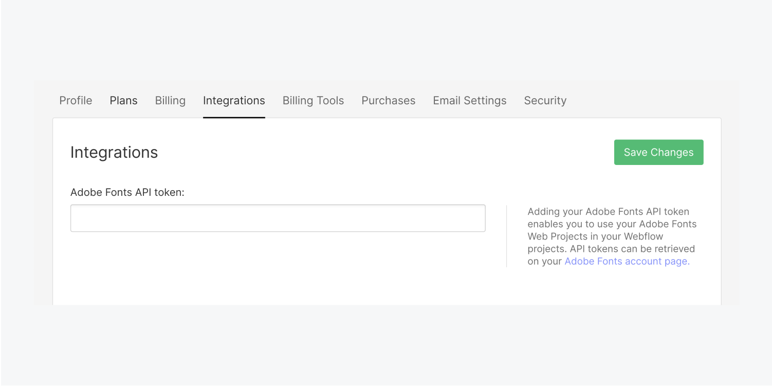 The integrations tab includes a text input field for your Adobe fonts api token and a green save changes button. There is also a text notice on the right of the section leading the user to the Adobe fonts account page.