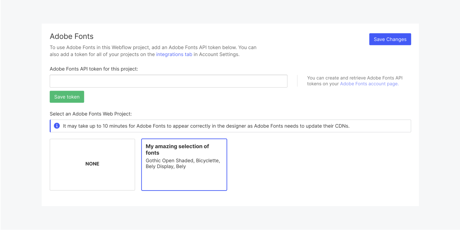 """The Adobe Fonts section in the integrations tab includes a text field to enter an Adobe fonts API token, a blue save changes button and a Adobe font web project selected. The Adobe fonts Web project selected is called """"My amazing selection of fonts."""" This web project includes fonts called Gothic Open shaded, Bicyclette, Bely display and Bely."""