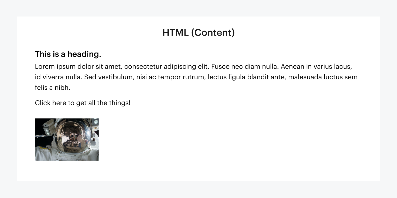 An example of a set of content that has been created with HTML code. Included in the example is a heading, paragraph text, a linked text block and an image of an astronaut in space zoomed into its helmets reflection.