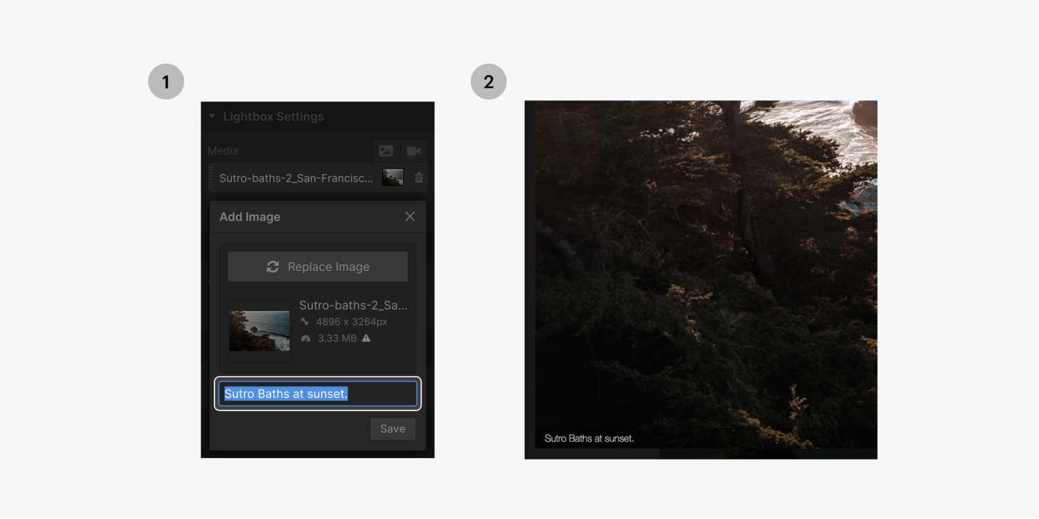 Step one on the left, enter the caption text in the caption input field in the Add image pop up menu. Step two on the right, preview the caption at the bottom left of the added lightbox image.
