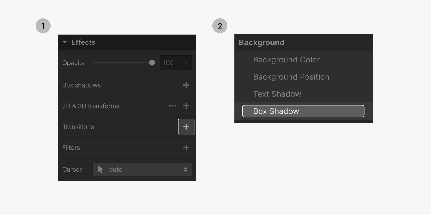 Step one on the left, click on the plus icon in the Transitions effect row. Step two on the right, select the Box Shadow property from the background section in the property dropdown menu.