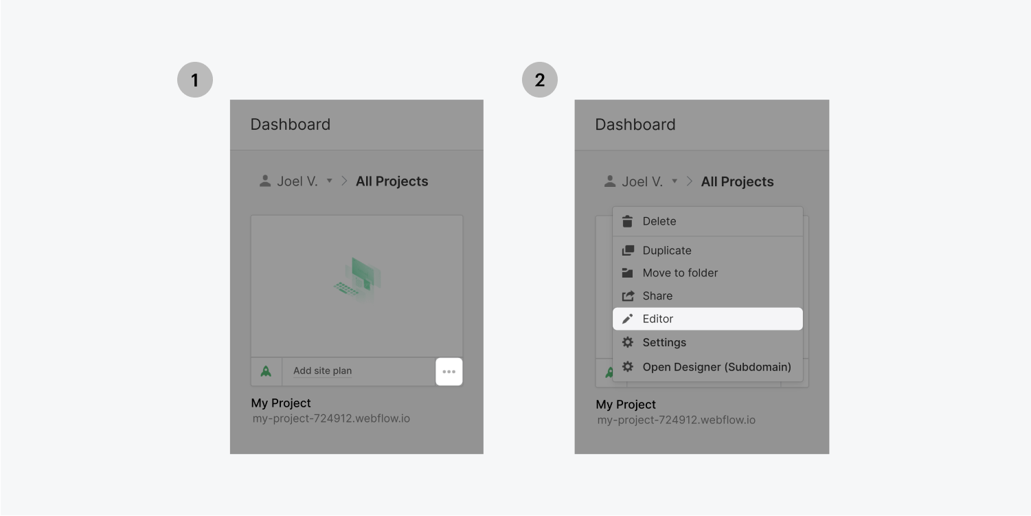 Step one on the left, Click the ellipses (highlighted) at the bottom-right corner of your project thumbnail. Step two on the right, choose Editor (highlighted) in the menu.