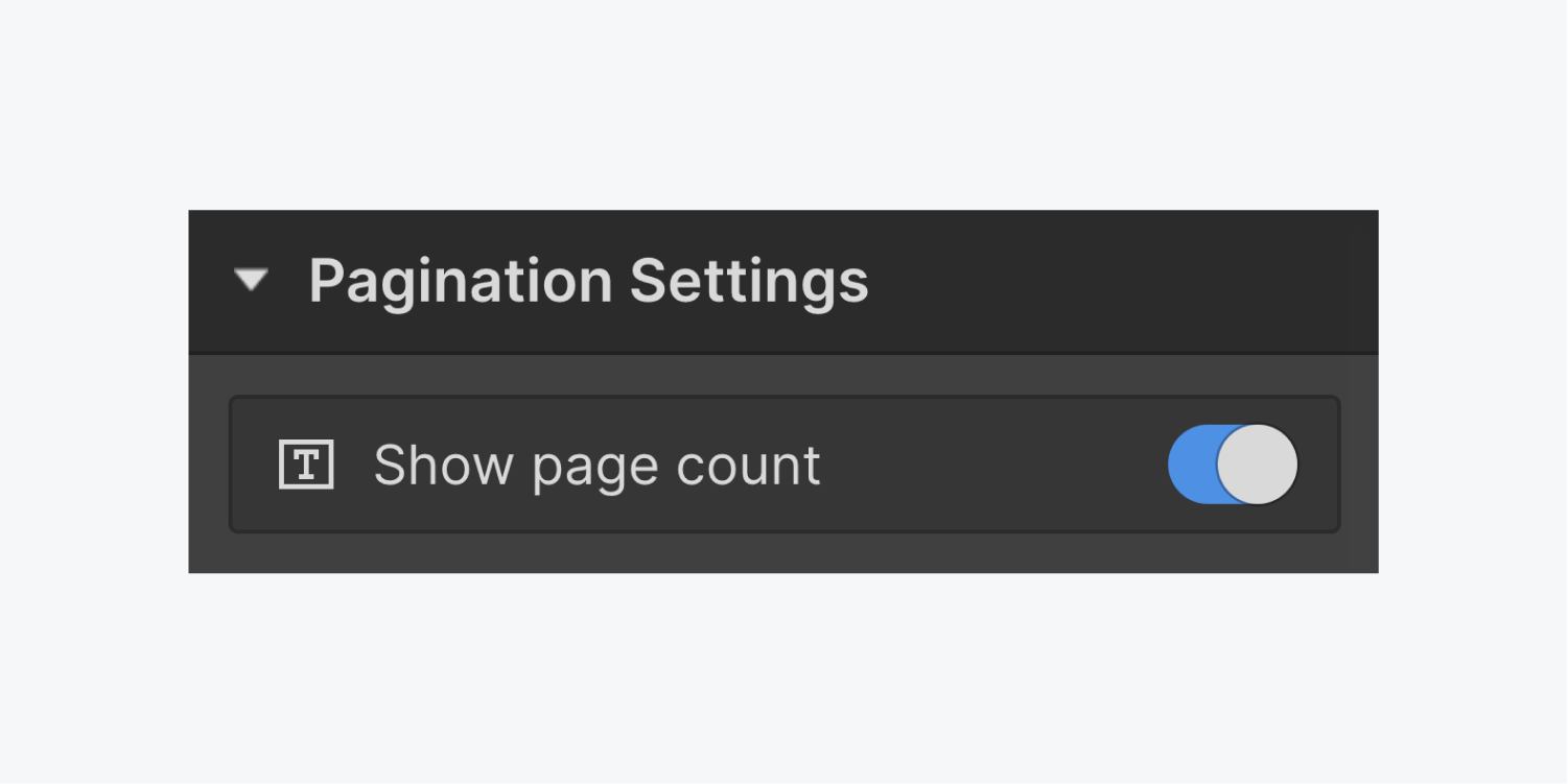 """The Pagination Settings panel includes a switch button to turn on """"Show page count"""""""