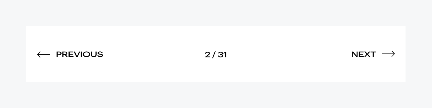A pagination wrapper containing a previous and next button with directional arrows. In between these two buttons is a page count 2 out of 31. All black characters on top of a white background.