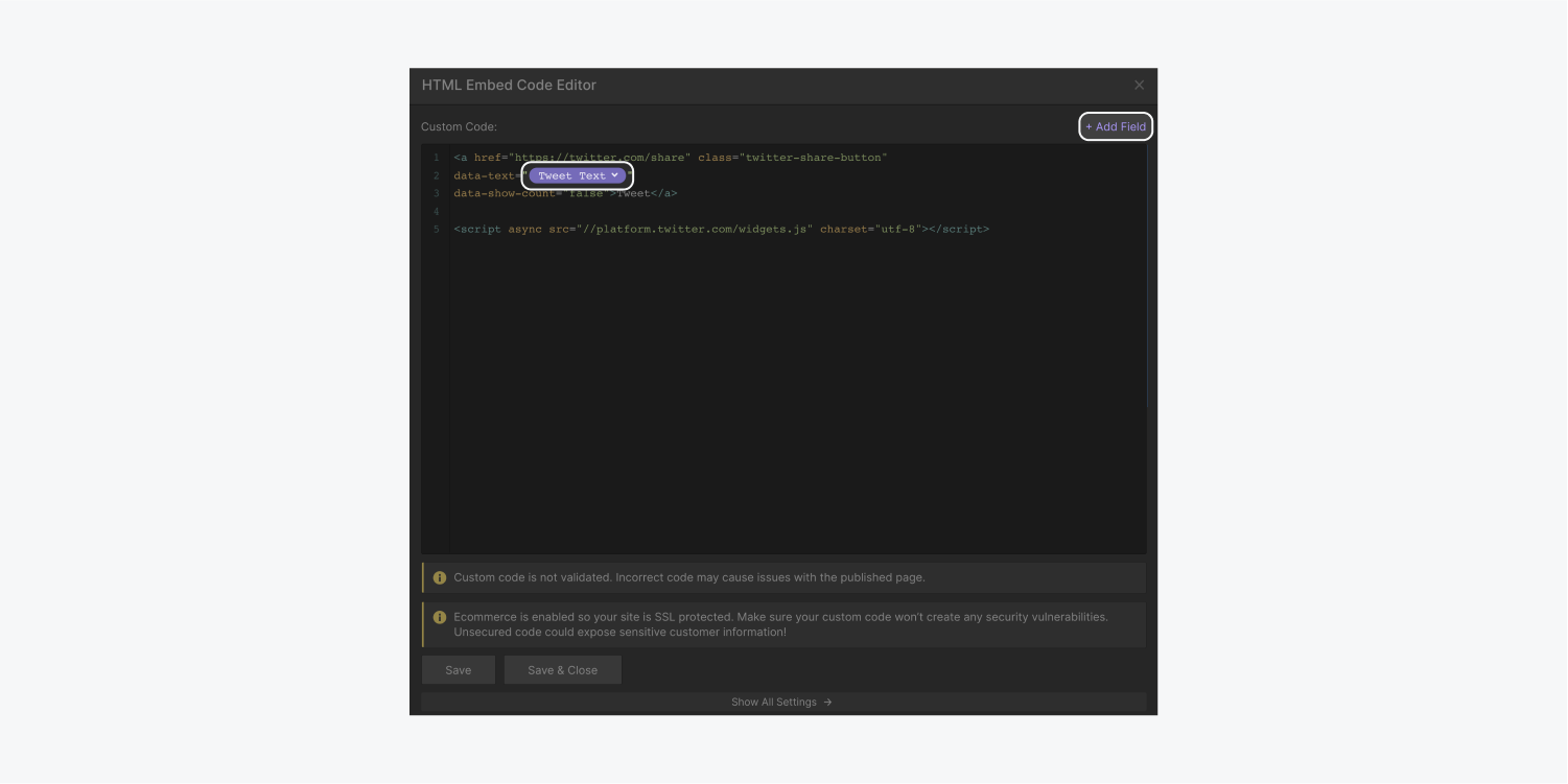 """A HTML embed code editor is open and filled out. The + Add field button on the right side of the editor is highlighted. The drop down text menu """"Tweet Text"""" is also highlighted on the editor."""