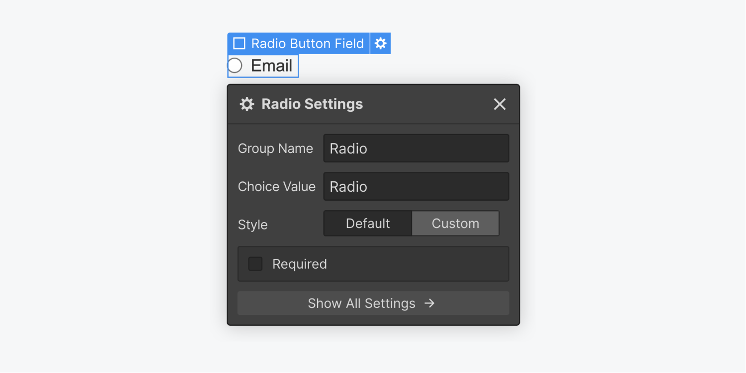 A Radio button field element is selected and displaying the settings panel. The Radio settings panel includes a  group name input field, choice value input field, style switch options Default and Custom, and a checkbox option for Required. There is also a show all settings button at the bottom of the panel.