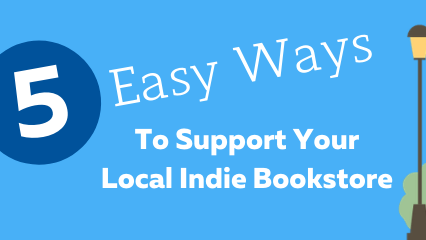 5 Easy Ways to Support Your Local Independent Bookstore